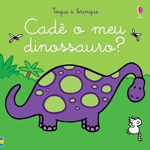 cade-meu-dinossauro-toque-e-brinque-editora-usborne